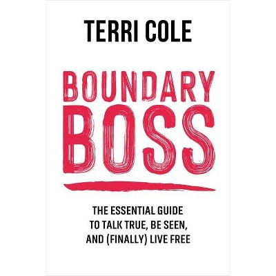 Boundary Boss - by  Terri Cole (Hardcover)