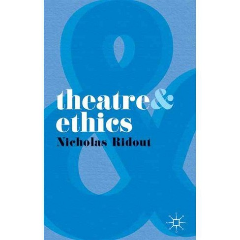 Theatre and Ethics - by  Nicholas Ridout (Paperback) - image 1 of 1