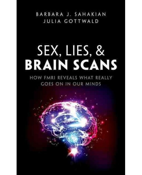 Sex, Lies, & Brain Scans : How fMRI reveals what really goes on in our minds (Hardcover) (Barbara J. - image 1 of 1