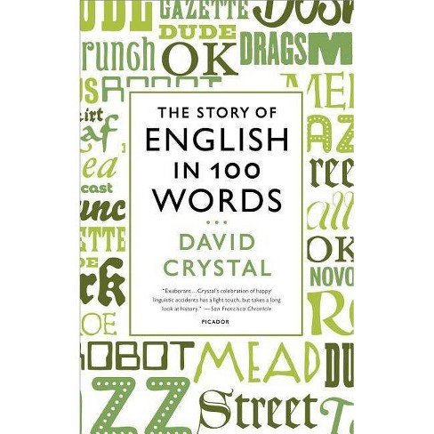 The Story of English in 100 Words - by  David Crystal (Paperback) - image 1 of 1