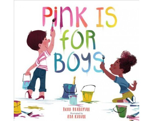 Pink Is for Boys -  by Robb Pearlman (Hardcover) - image 1 of 1