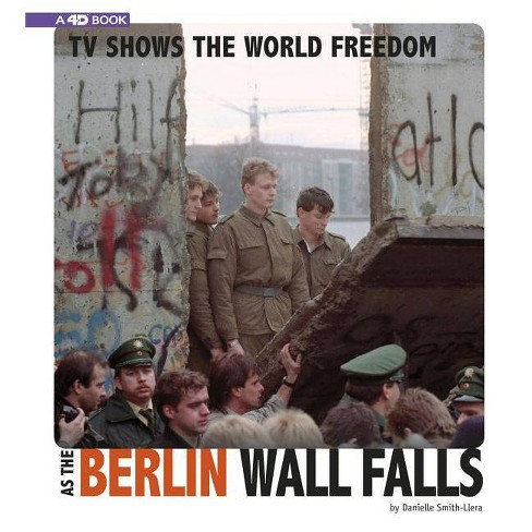 TV Shows the World Freedom as the Berlin Wall Falls - (Captured Television History 4D) (Paperback) - image 1 of 1