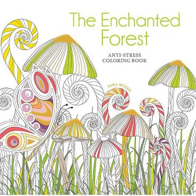 The Enchanted Forest Coloring Book - By Sara Muzio (Paperback) : Target