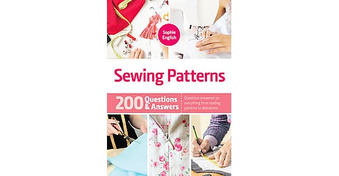Sewing Patterns : 200 Questions & Answers (Hardcover) (Sophie English) - image 1 of 1