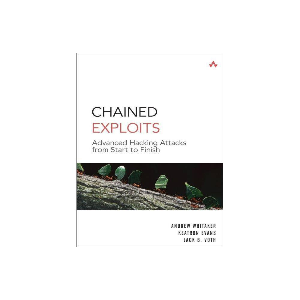 Chained Exploits By Andrew Whitaker Keatron Evans Jack Voth Paperback