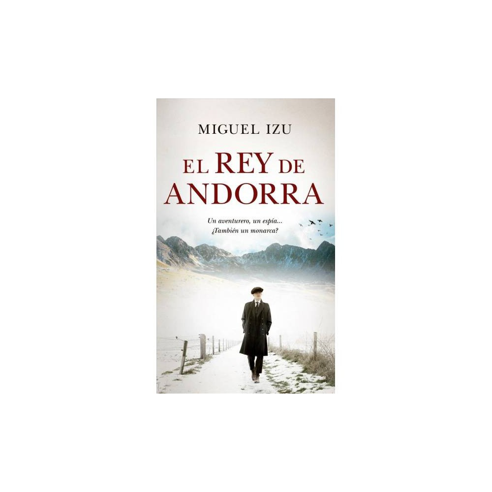 El rey de Andorra / The King of Andorra - by Miguel Izu (Paperback)