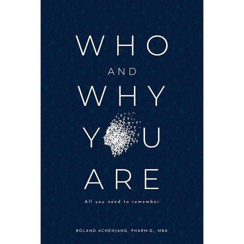 Who and Why You Are - by  Roland Achenjang (Paperback) - image 1 of 1