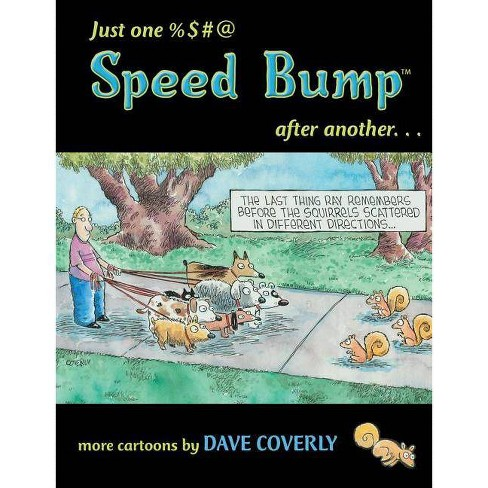 Just One %$#@ Speed Bump After Another... - by  Dave Coverly (Paperback) - image 1 of 1