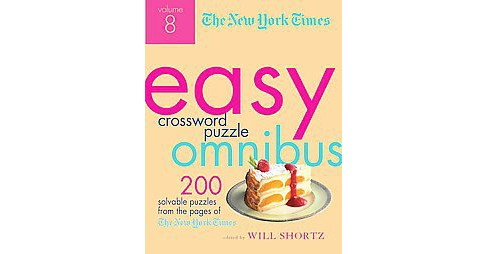 New York Times Easy Crossword Puzzle Omnibus : 200 Solvable Puzzles from the Pages of the New York Times - image 1 of 1