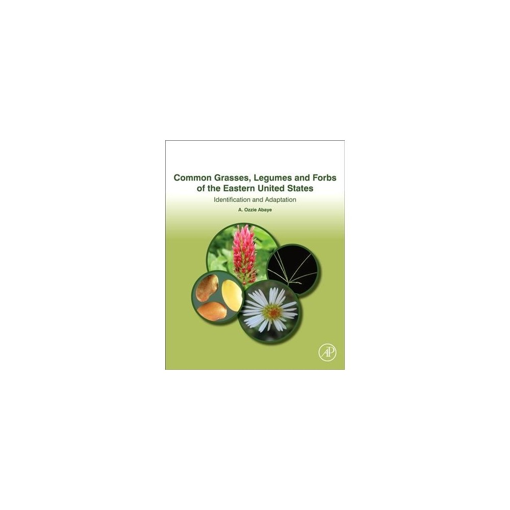 Common Grasses, Legumes and Forbs of the Eastern United States : Identification and Adaptation