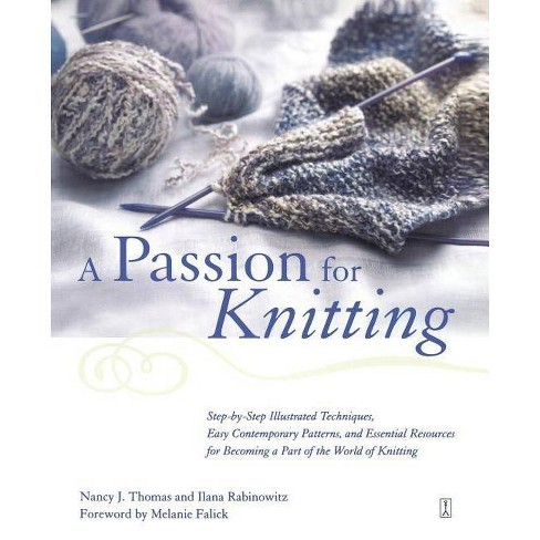 A Passion for Knitting - by  Ilana Rabinowitz & Nancy Thomas (Paperback) - image 1 of 1