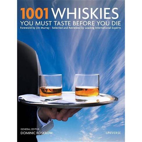 1001 Whiskies You Must Taste Before You Die - (1001 (Universe)) (Hardcover) - image 1 of 1