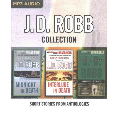 J.D. Robb Collection : Short Stories from Anthologies; Midnight in Death/Interlude in Death/Haunted in - image 1 of 1