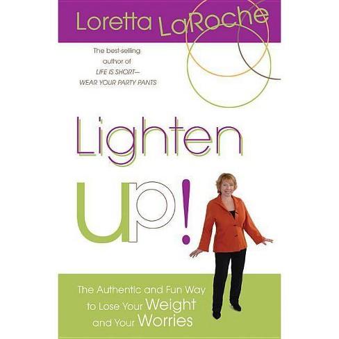 Lighten Up! - by  Loretta LaRoche (Paperback) - image 1 of 1