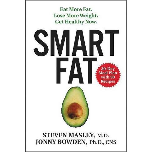 Smart Fat - by  Steven Masley & Jonny Bowden (Hardcover) - image 1 of 1