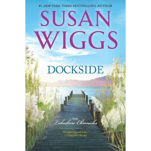 Dockside - (Lakeshore Chronicles, 3) by  Susan Wiggs (Paperback) - image 1 of 1