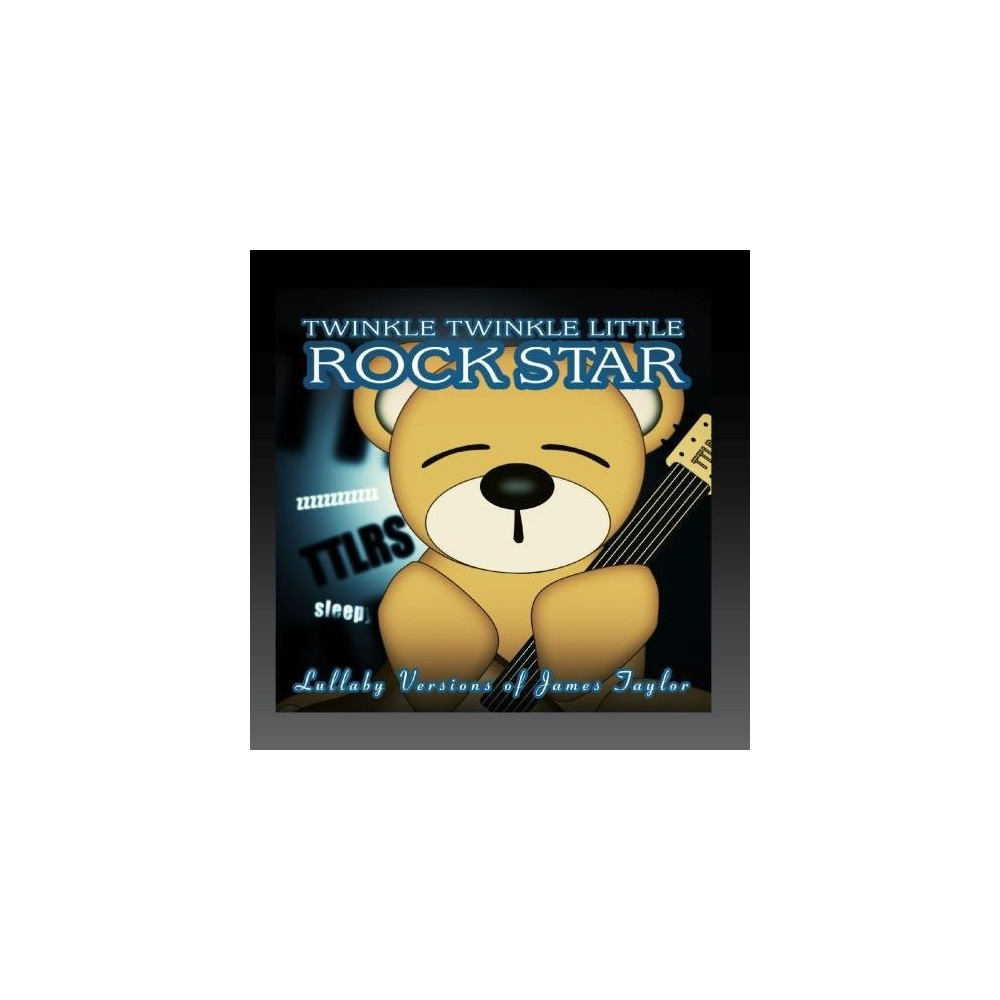 Twinkle Twinkle Little Rock Star - Lullaby Versions of James Taylor (CD)