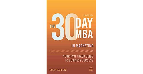 The 30 Day MBA in Marketing ( 30 Day MBA) (Paperback) - image 1 of 1