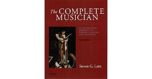Complete Musician : An Integrated Approach to Theory, Analysis, and Listening (Reprint) (Paperback) - image 1 of 1