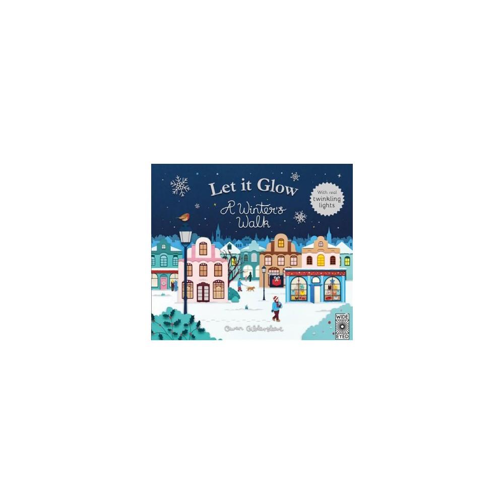 Let It Glow : A Winter's Walk, With Real Twinkle Lights (Hardcover) (Owen Gildersleeve)