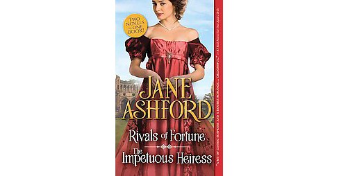 Rivals of Fortune / The Impetuous Heiress (Paperback) (Jane Ashford) - image 1 of 1