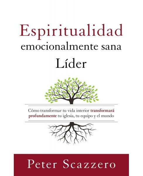 El líder emocionalmente sano / The Emotionally Healthy Leader : Cómo transformar tu vida - image 1 of 1