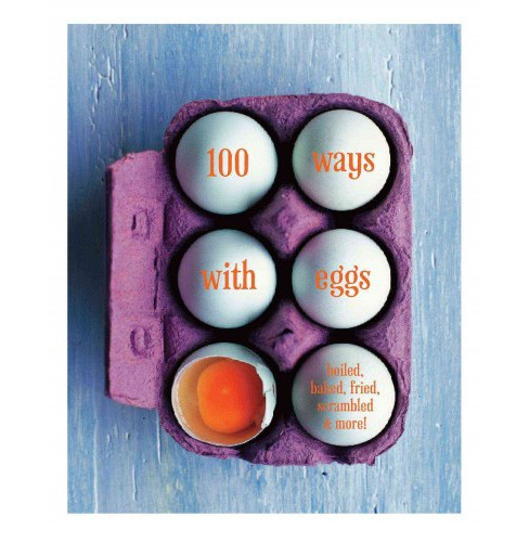 100 ways with Eggs : boiled, baked, fried, scrambled & more! (Hardcover) (Valerie Aikman-Smith) - image 1 of 1