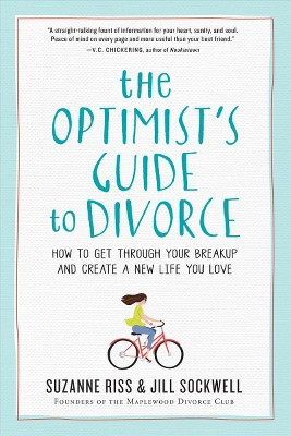 Optimist's Guide to Divorce : How to Get Through Your Breakup and Create a New Life You Love (Paperback)