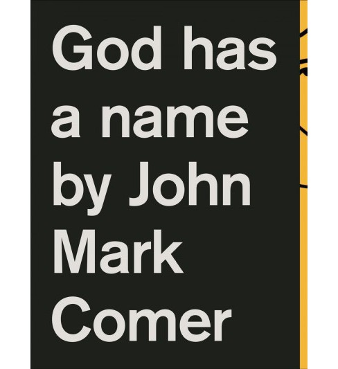 God has a name (Paperback) (Mark Comer) - image 1 of 1
