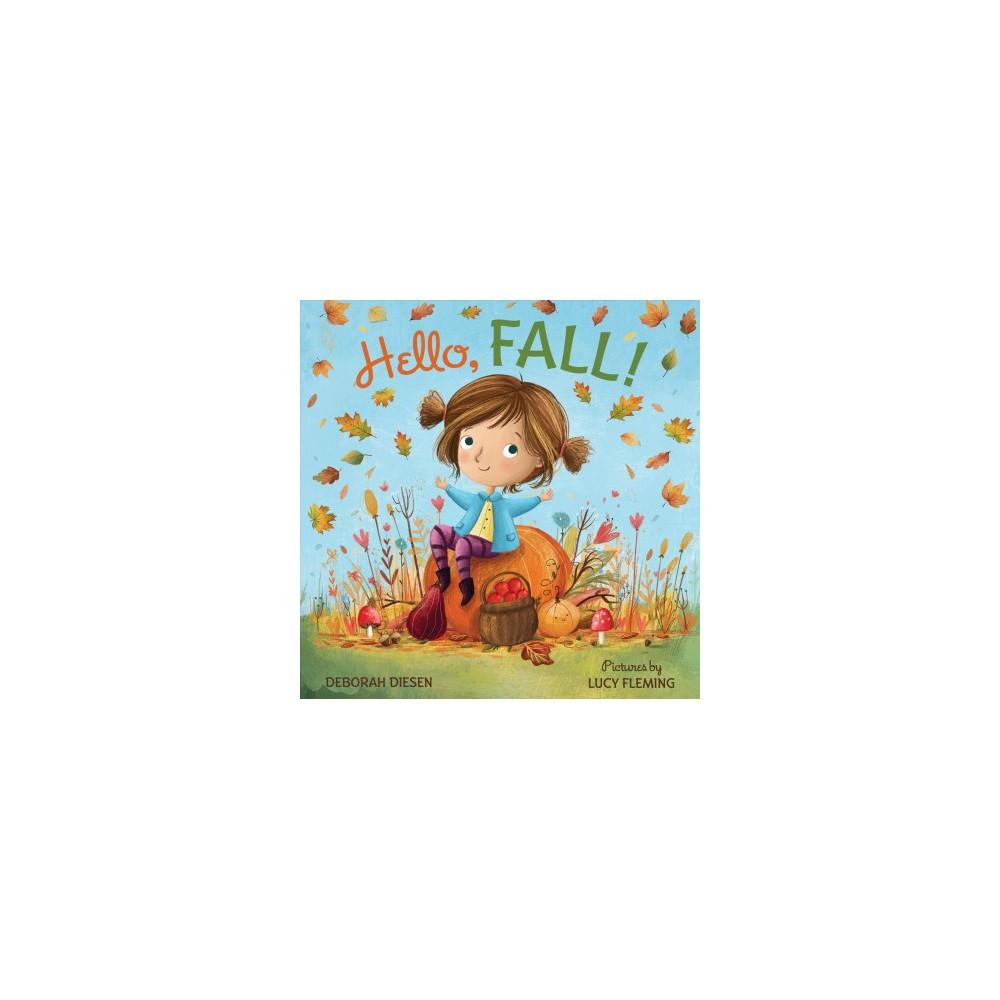 Hello, Fall! - by Deborah Diesen (School And Library)