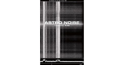 Astro Noise : A Survival Guide for Living Under Total Surveillance (Paperback) - image 1 of 1