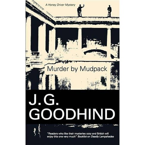 Murder by Mudpack - (Honey Driver Mysteries (Hardcover)) by  J G Goodhind (Hardcover) - image 1 of 1