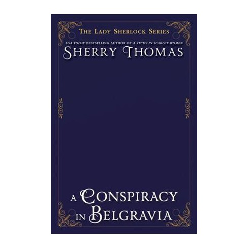 Conspiracy In Belgravia The Lady Sherlock By Sherry Thomas