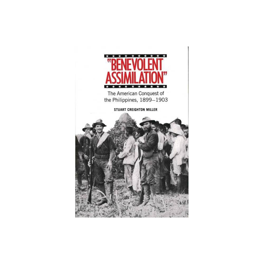 Benevolent Assimilation 2nd Edition By Stuart Creighton Miller Paperback
