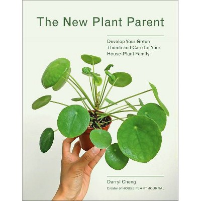 New Plant Parent - by  Darryl Cheng (Paperback)
