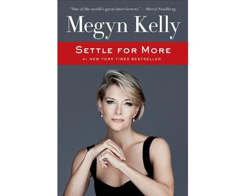 Settle for More (Reprint) (Paperback) (Megyn Kelly) - image 1 of 1
