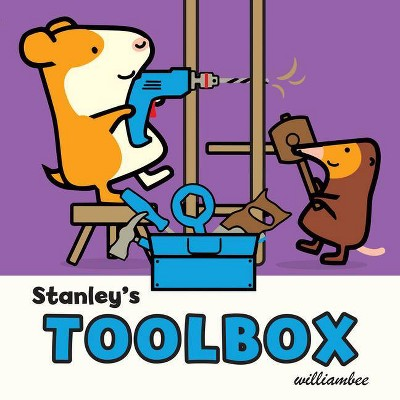 Stanley's Toolbox - (Stanley Complete)by William Bee (Board_book)