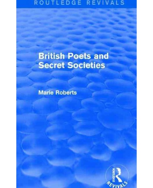 British Poets and Secret Societies (Reissue) (Paperback) (Marie Roberts) - image 1 of 1