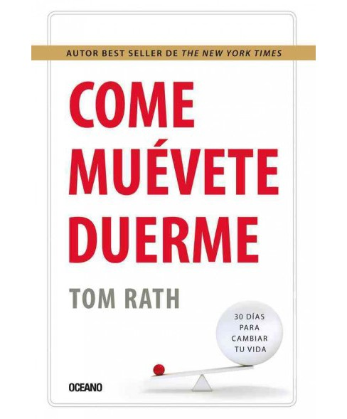 Come, muvete duerme / Come on, move and sleeps (Paperback) (Tom Rath) - image 1 of 1