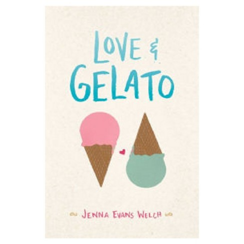 Love & Gelato (Hardcover) by Jenna Evans Welch - image 1 of 1