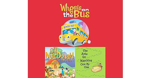Wheels on the Bus / Old Macdonald Had a Farm / the Ants Go Marching One by One (Unabridged) (CD/Spoken - image 1 of 1