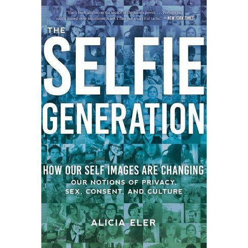 The Selfie Generation - by  Alicia Eler (Paperback) - image 1 of 1