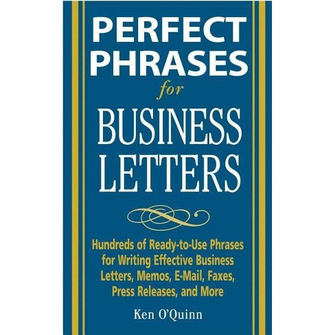 Perfect Phrases for Business Letters - by  Ken O'Quinn (Paperback) - image 1 of 1
