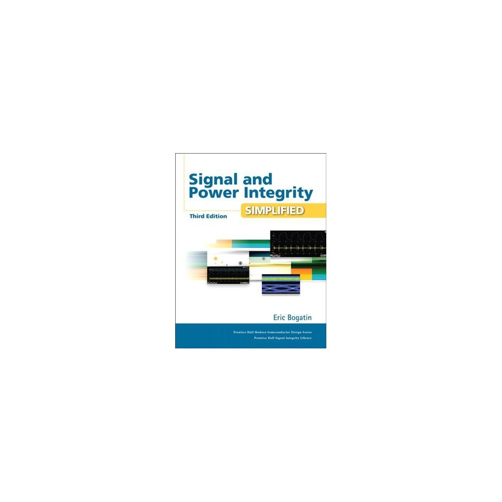 Signal and Power Integrity - Simplified (Hardcover) (Eric Bogatin).