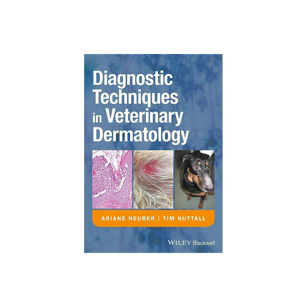 Diagnostic Techniques In Veterinary Dermatology By Ariane Neuber Tim Nuttall Paperback