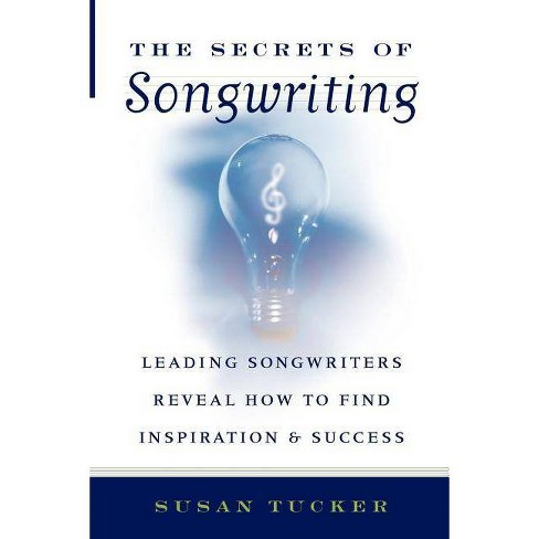 The Secrets of Songwriting - by  Susan Tucker (Paperback) - image 1 of 1