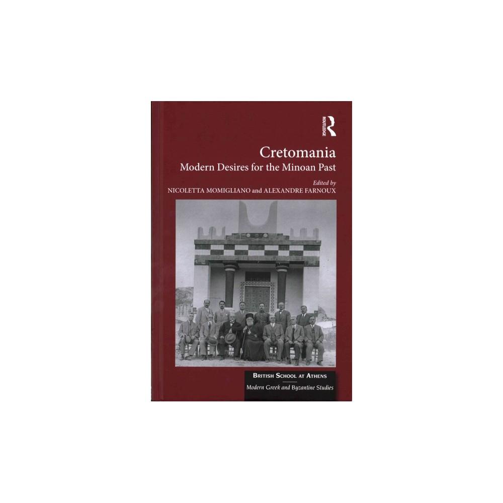 Cretomania : Modern Desires for the Minoan Past (Hardcover)