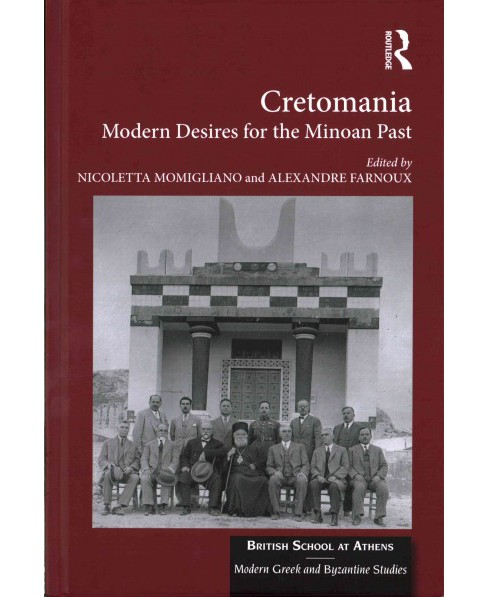 Cretomania : Modern Desires for the Minoan Past (Hardcover) - image 1 of 1