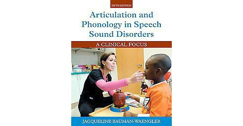 Articulation and Phonology in Speech Sound Disorders : A Clinical Focus (Paperback) (Jacqueline - image 1 of 1