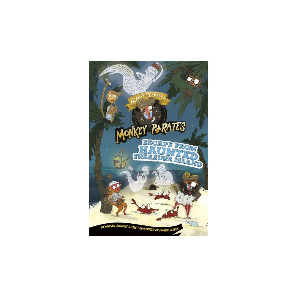 Escape from Haunted Treasure Island : A 4d Book - Reprint by Michael Anthony Steele (Paperback)